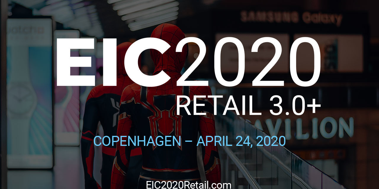 EIC2020: Retail 3.0+ In Copenhagen This April
